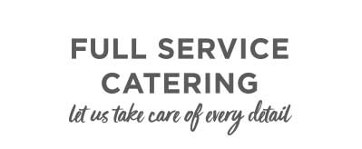 Full Service Catering: Let Us Take Care of Every Detail